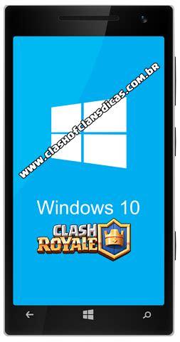 instalar clash royale no nokia lumia como instalar o clash royale no windows phone clash