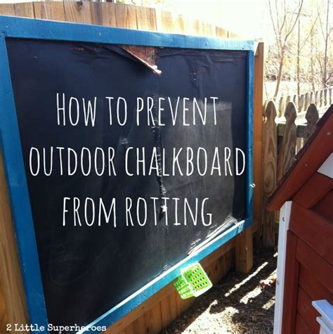 diy outdoor chalk paint how to prevent outdoor chalkboard from rotting 2