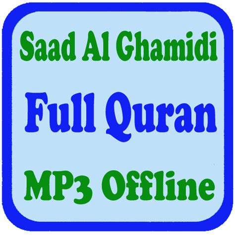 Download Mp3 Al Quran Al Ghamidi | al ghamidi full quran mp3 offline android apps on google