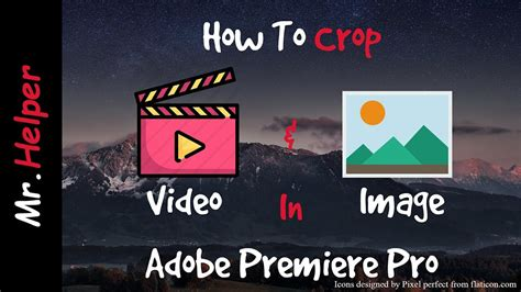 adobe premiere pro how to crop video how to crop video image in adobe premiere pro youtube