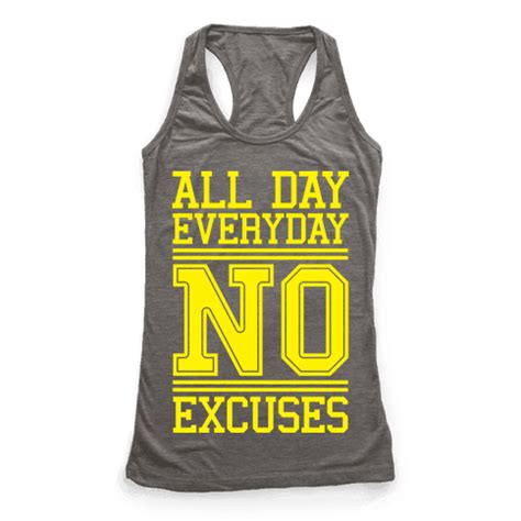 Tshirtoblongkaos All Day Everyday all day everyday no excuses racerback tank tops human