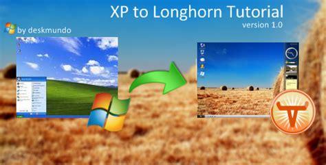 xp tutorial video xp to longhorn tutorial by deskmundo on deviantart