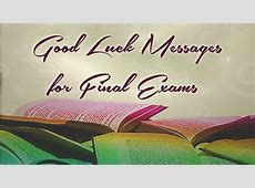 Encouragement Messages for Exams Final Exam Wishes