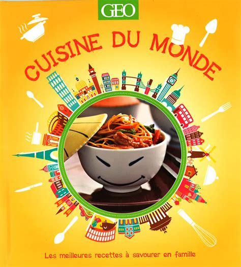la cuisine du monde editions prisma d 233 couvrez la cuisine du monde en famille