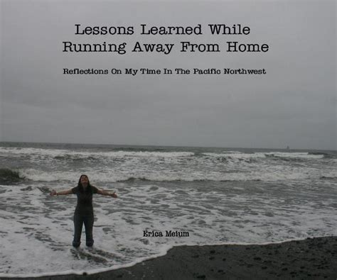 lessons learned while running away from home by erica