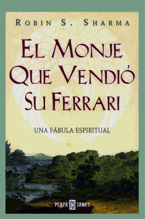 libro monje que vendio su mundo libro online el monje que vendi 243 su ferrari robin s sharma