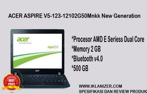 Harga Acer V5 123 acer aspire v5 123 12102g50mnkk new generation coy jasa