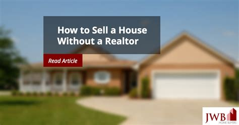 how to buy a house without a realtor in canada how to sell a house without a realtor jwb home buyers