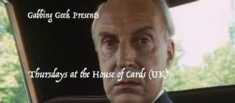 house of cards british house of cards uk house of cards episode one gabbing geek