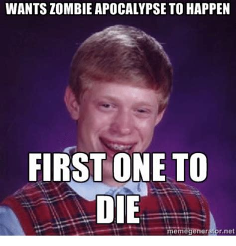 Zombie Meme Generator - wants zombie apocalypse to happen first one to die