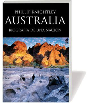 libro espaa biografia de una nacion ver tema australia biograf 237 a de una naci 243 n phillip knightley 161 161 193 brete libro foro