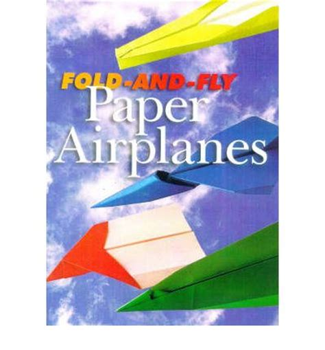 Fold And Fly Paper Planes Book - fold and fly paper airplanes luciano spaggiari