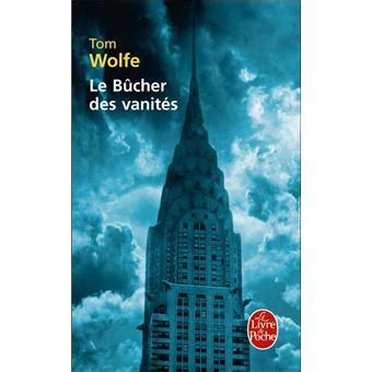 Bucher Des Vanites by Le B 251 Cher Des Vanit 233 S Poche Tom Wolfe Achat Livre Fnac