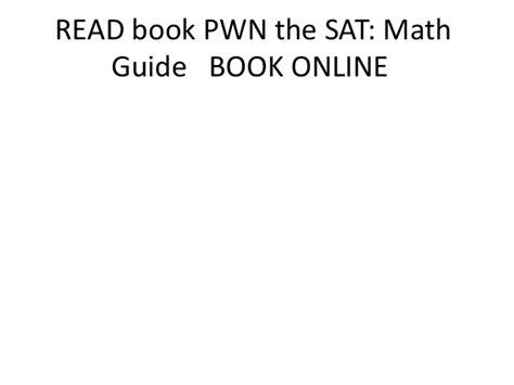 pwn the sat math guide read book pwn the sat math guide book
