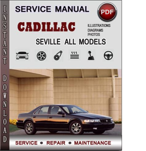 vehicle repair manual 1999 cadillac seville security system cadillac seville service repair manual download info service manuals