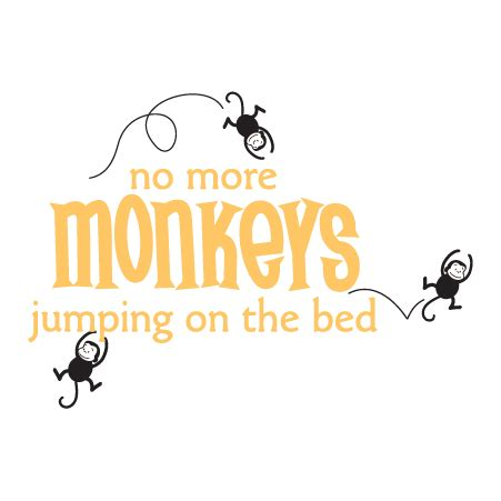 no more monkeys jumping on the bed song no more monkeys wall quotes decal wallquotes com