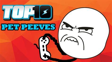 top pet peeves top 10 gamer pet peeves youtube