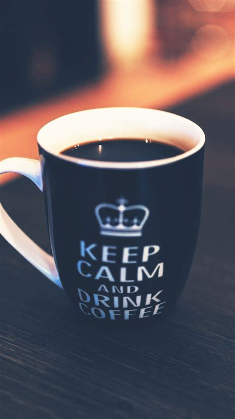 coffee wallpaper for android keep calm drink coffee cup android wallpaper free download
