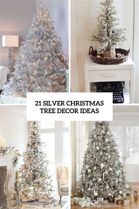 tree decorating ideas 21 silver christmas tree d 233 cor ideas digsdigs