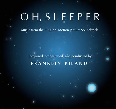 Sleeper Songs by Oh Sleeper Original Motion Picture Soundtrack Franklin Piland