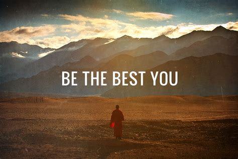 at your best you are be the best you live learn evolve