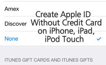 how to make iphone id without credit card how to create apple id without credit card on iphone