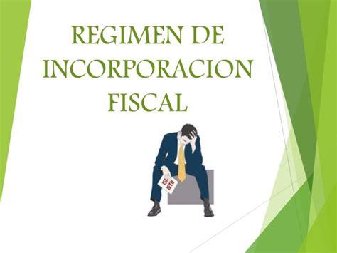 regimen de incorporacion fiscal 2014 actualizado con la resolucion maya contadores blog 187 reformas al r 233 gimen de