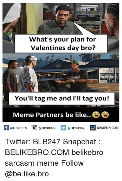 Whats Your Val Day Plan what s your plan for valentines day bro 6 selfoo you ll