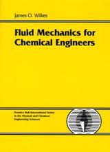 chemical engineering fluid mechanics revised and expanded books fluid mechanics for chemical engineers informit