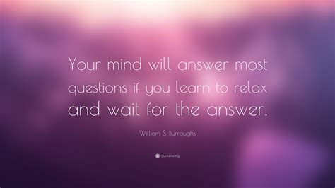 awareness questions and answers on taming your mind books william s burroughs quote your mind will answer most