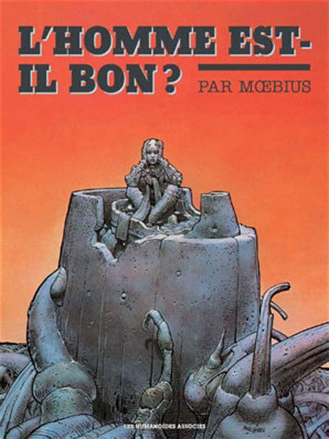 libro lhomme est il bon jean giraud moebius int 233 grale bande dessin 233 e collector tirage limit 233