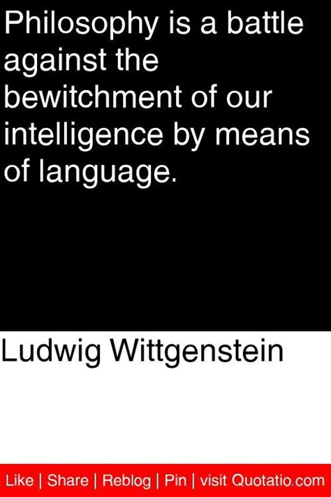 philosophical themes meaning ludwig wittgenstein philosophy is a battle against the