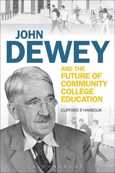 on the future of our educational institutions books dewey and the future of community college education