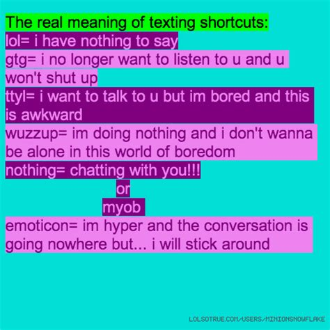 what is the real meaning of the real meaning of texting shortcuts lol i nothing