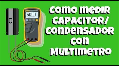 capacitor 100nf como identificar como medir un capacitor condensador si mi mult 205 metro no tiene la opci 211 n entec