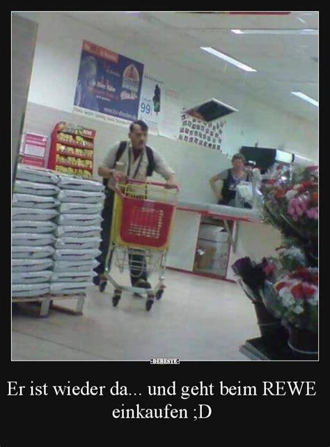 er ist wieder da und geht beim rewe einkaufen
