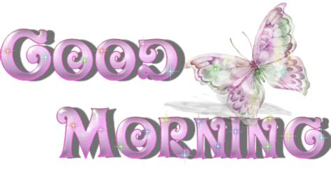 imagenes de good morning animadas mariposa de dia imagenes para facebook de good morning