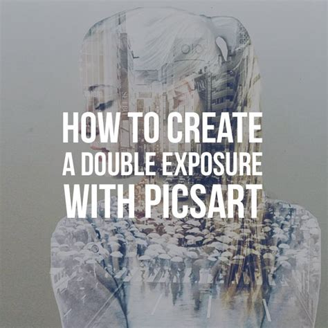 tutorial picsart double how to create a double exposure with picsart posts blog