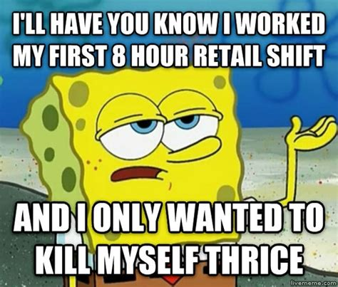 Does Working In Retail Count As Experience For Mba by My Experience Working In Retail Meme