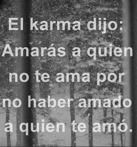 Imagenes De El Karma Dijo | memes de internet el karma dijo amar 225 s a quien no te ama