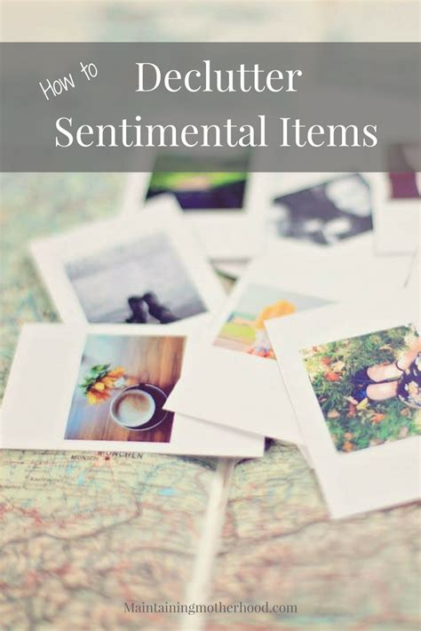 decluttering sentimental items decluttering sentimental items maintaining motherhood