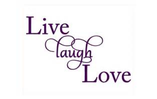 Laugh Live Love by Gallery For Gt Live Laugh Love Word Art