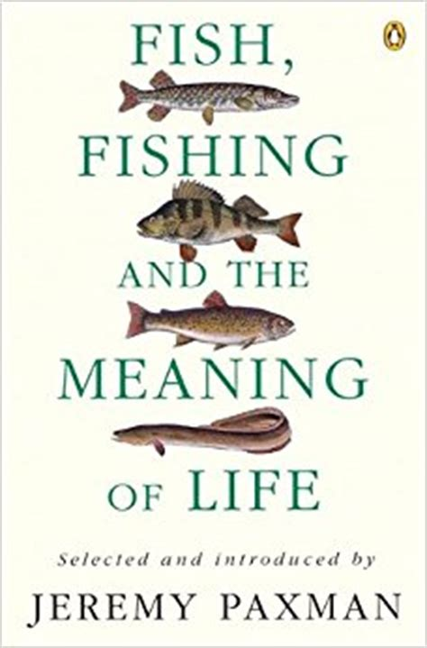 biography book meaning fish fishing and the meaning of life amazon co uk
