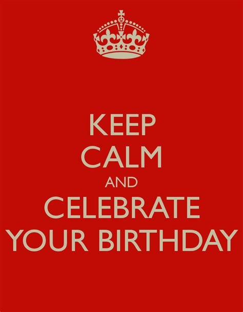 keep calm and celebrate your birthday poster charlie