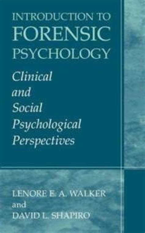 introduction to forensic psychology research and application books forensic psychology book of the month