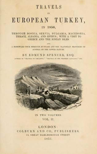 travels in the ionian isles albania thessaly macedonia c vol 2 of 2 during the years 1812 and 1813 classic reprint books 1850 edmund spencer a journey from ohrid to janina