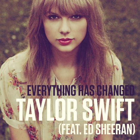 everything has changed testo quot everything has changed quot il nuovo singolo di