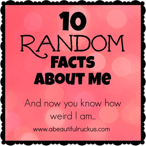 10 About Me Ie a beautiful ruckus 10 random facts about me