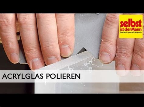 Wie Acryl Polieren by Acrylglas Polieren Viyoutube