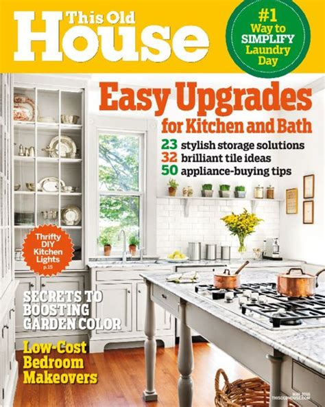 home and house magazine this old house magazine subscriptions renewals gifts